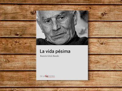 Portada del libro La Vida Pésima de Ramón Lluis Bande
